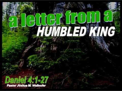 """Message: """"A Letter From A Humbled King"""" (Daniel 4:1-27) by Pastor Wallnofer"""