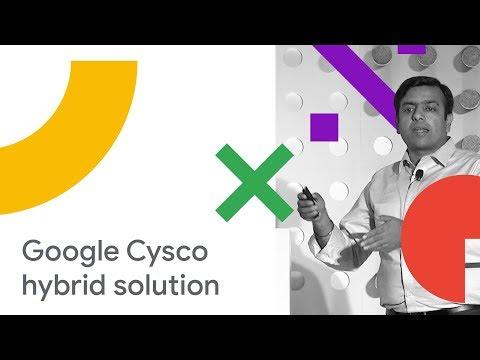 Google Cisco Hybrid Cloud Technical Deep Dive (Cloud Next '18)