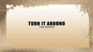 Turn It Around | Tian Winter