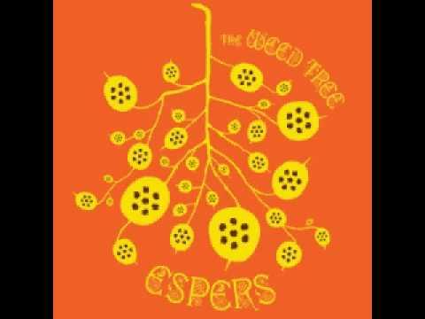 Espers - Afraid (The Weed Tree)