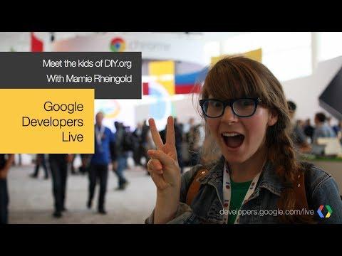 Google Developers Live: Meet the kids of DIY.org