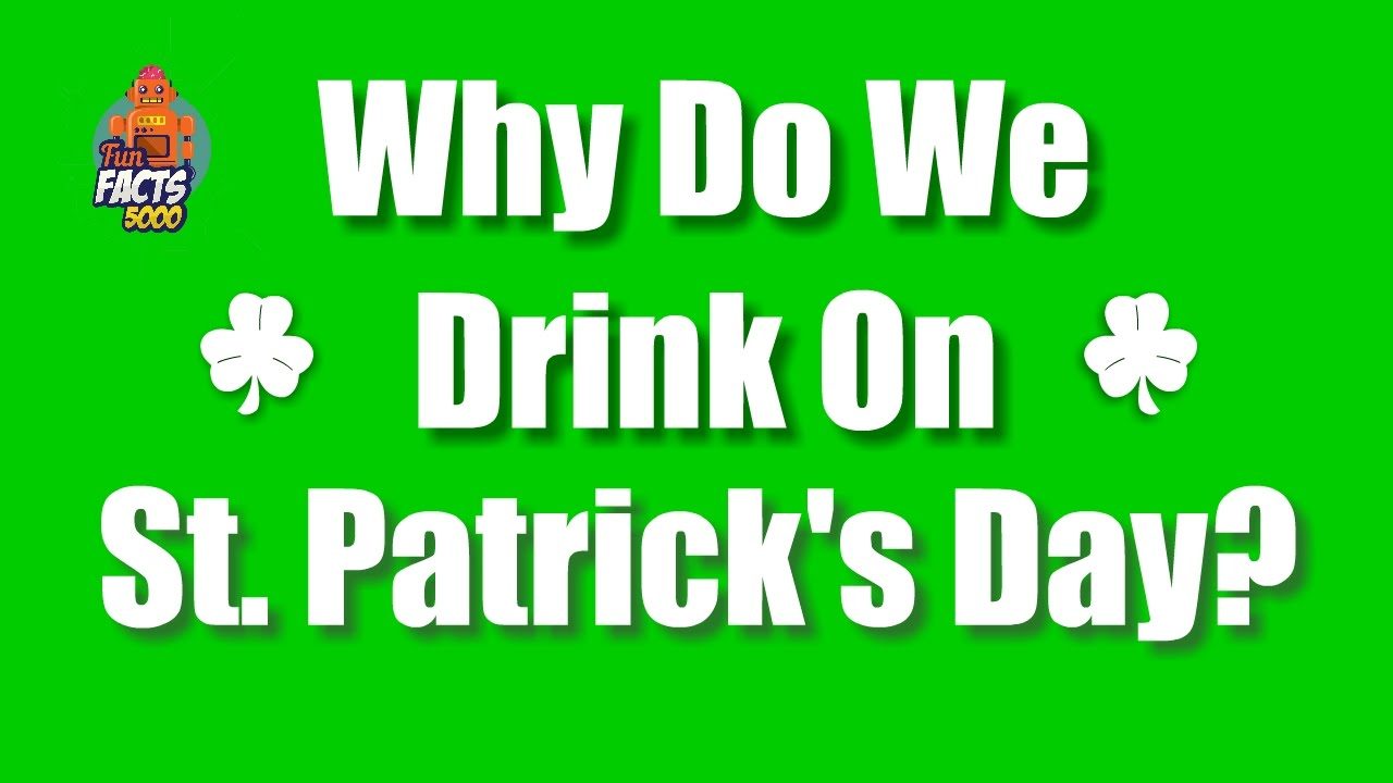 Why Do We Drink On St Patricks Day Youtube