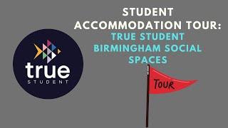 True Student Birmingham Social Spaces - Student Accommodation