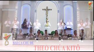 BÀI HÁT CHỦ ĐỀ ĐẠI HỘI HUYNH TRƯỞNG 2012: THEO CHÚA KITÔ