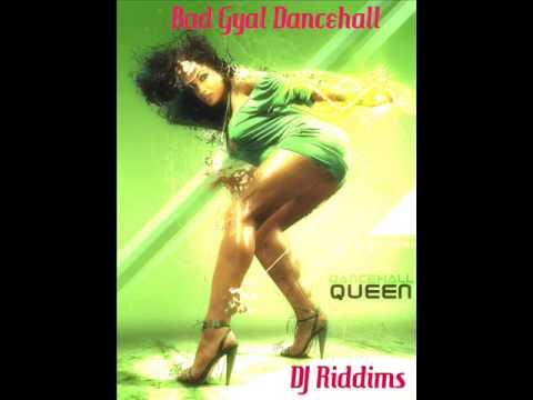 Bad Gyal Dancehall - DJ Riddims (2013)