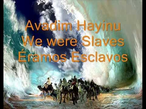 Avadim Hayinu. Éramos esclavos, ya somos libres...