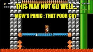 MCW's Panic :- That Poor Guy. A Fun And Unique Super Mario Maker TROLL Level