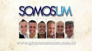 PRA QUÊ CHORAR - GRUPO SOMOS UM 2014/2015