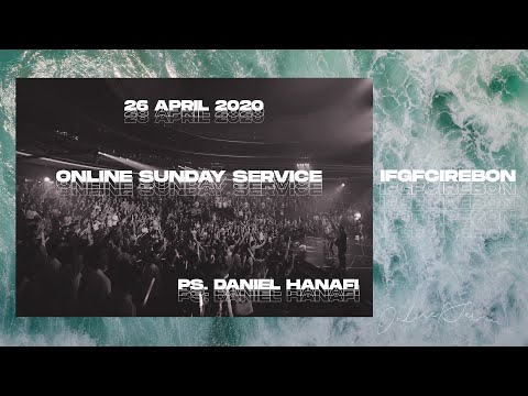 IFGF Cirebon   Online Sunday Service 26 April 2020 PS Daniel Hanafi