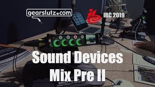 Sound Devices MixPre II - Gearslutz @ IBC 2019