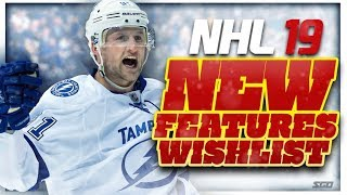 NHL 19 NEW FEATURES WISHLIST!