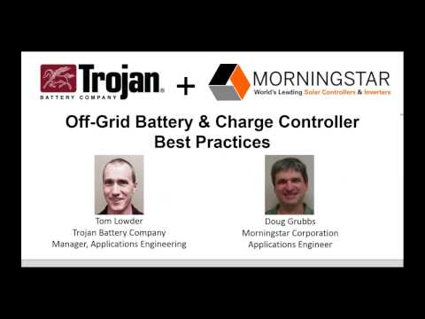 Off Grid Battery & Charge Controller Best Practices