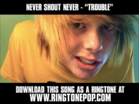 NeverShoutNever  Trouble  New  + Lyrics + Download