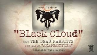 THE DEAD RABBITTS - Black Cloud (Official Stream)