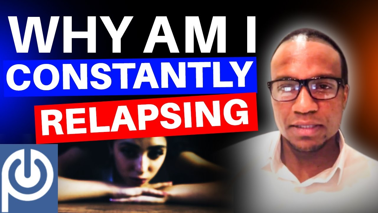Why Am I Constantly Relapsing!? | Porn Reboot - JK Emezi