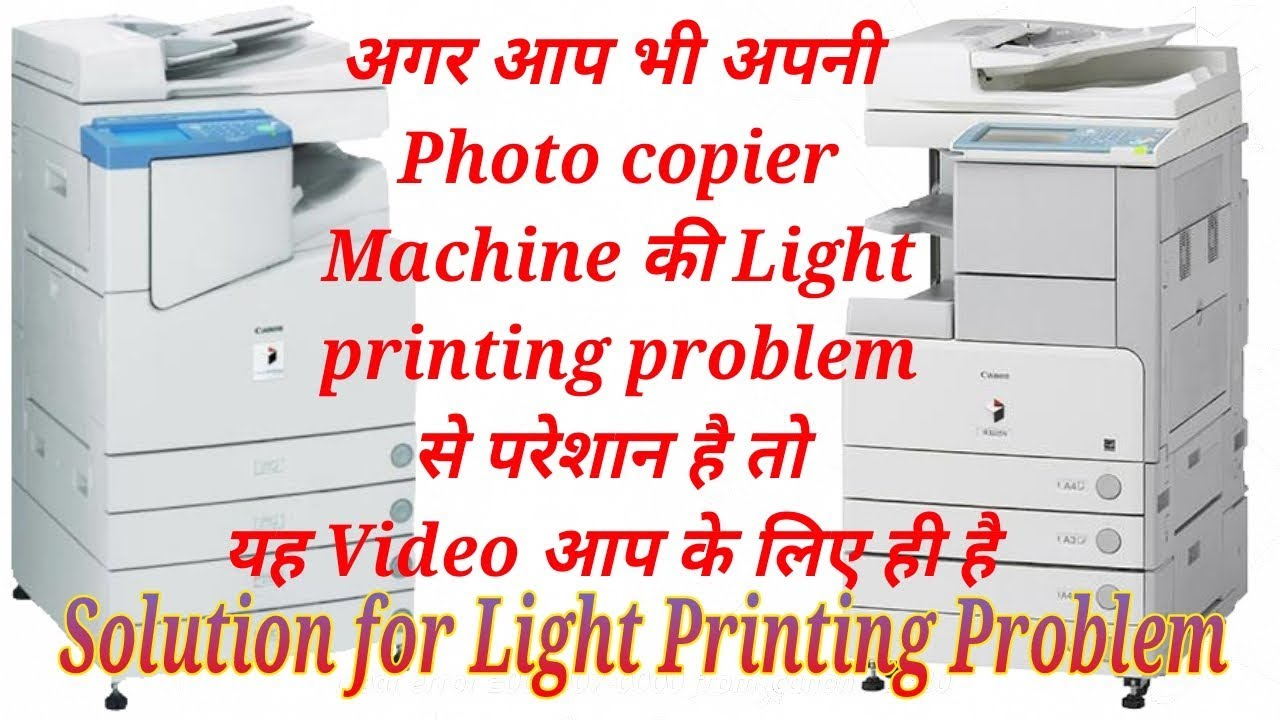 Light printing problem solving for A3 size machine by Kundan Singh