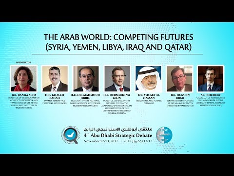 Panel Five: The Arab World: Competing Futures (Syria, Yemen, Libya, Iraq and Qatar)