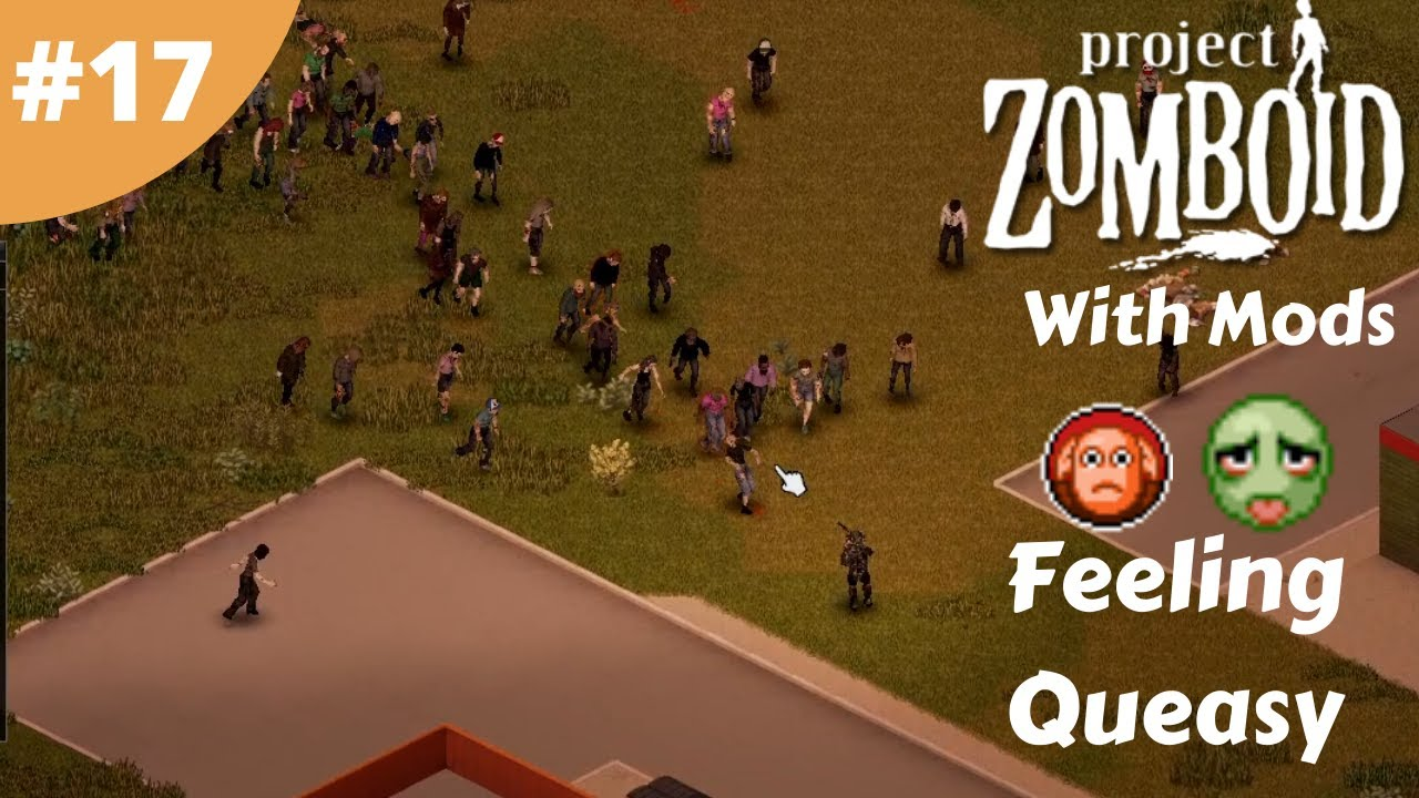 Feeling Queasy   Project Zomboid Build 20  Mods 20