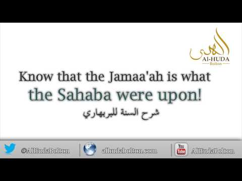 Know that the Jamaa'ah is what the Sahaba were upon (barbahari)