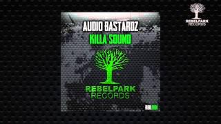 Audio Bastardz - Killa Sound (OUT NOW) RBL001