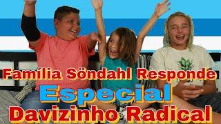Família Söndahl Responde - Davizinho Radical - Especial Entre Amigos