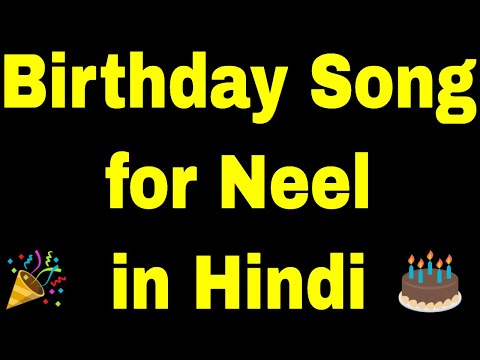 Birthday Song For Neel - Happy Birthday Song For Neel