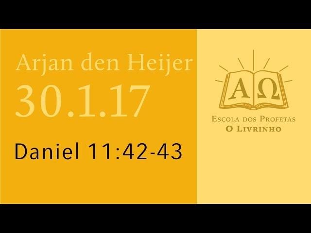 (30.1.17) Daniel 11:42-43