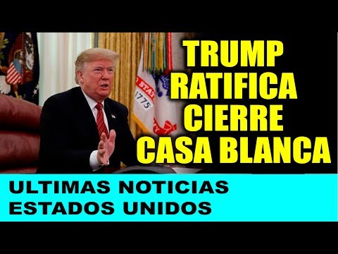 Ultimas noticias de EEUU, TRUMP RATIFICA CIERRE CASA BLANCA 26/12/2018