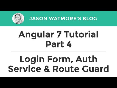 Angular 7 Tutorial Part 4 - Login Form, Authentication Service & Route Guard thumbnail