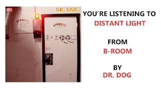 "Dr. Dog - ""Distant Light"" (Full Album Stream)"