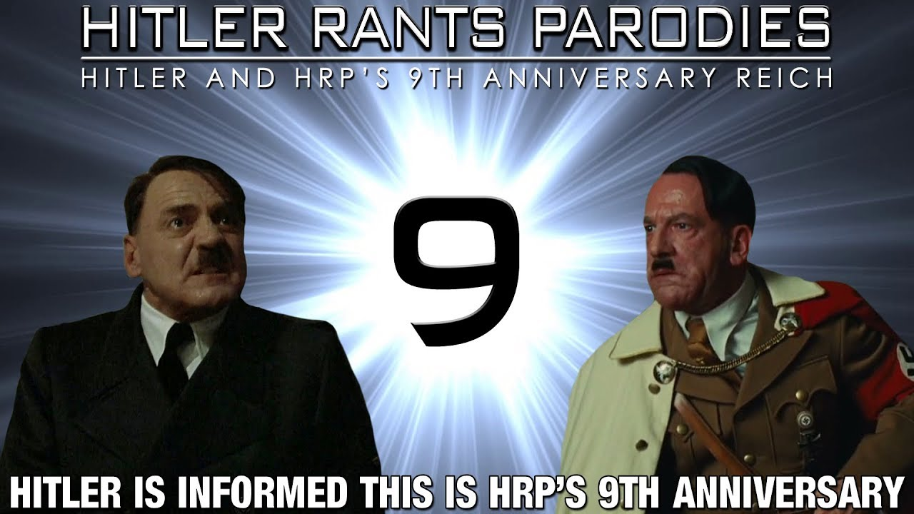 Hitler is informed this is HRP's 9th Anniversary