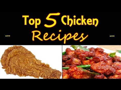 Top 5 Chicken Recipes for you