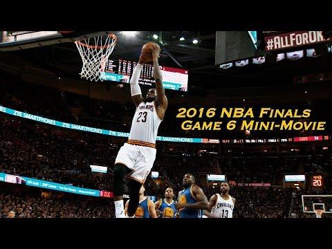 6f054642f9ab 2016 NBA Finals Game 6 Mini-Movie - YouTube