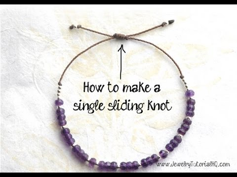 How To Make A Sliding Knot Single Knot Jewelry Making