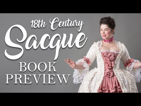 The Sacque Gown - Sneak Peek - The American Duchess Guide