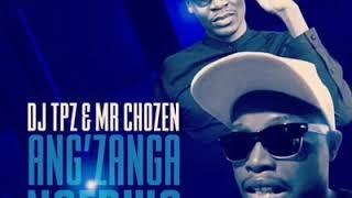 Dj Tpz Ft Mr Chozen Ang 39 zanga Ngedwa.mp3