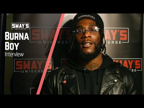 Abby De La Rosa - Burna Boy Talks With Sway About Africa, Nipsey Hussle, And More!