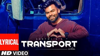 Sarthi K Transport Full Lyrical Song Madmix Soni Toor Sukha Kang Latest Punjabi Songs