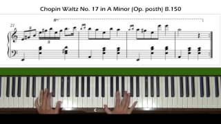 Chopin Waltz No.19  in A Minor B.150 Piano Tutorial