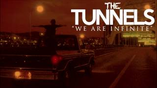 The Tunnels - We Are Infinite