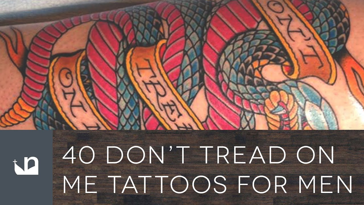 40 Dont Tread On Me Tattoos For Men Youtube