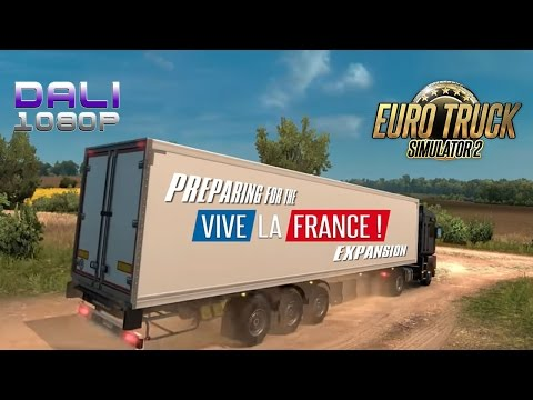 ETS 2 v1.26 - Preparing for the Vive La France! Add-on - Paris to Liège