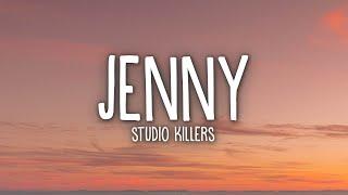 Studio Killers - Jenny (Lyrics)