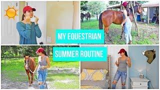 My Equestrian SUMMER Routine !