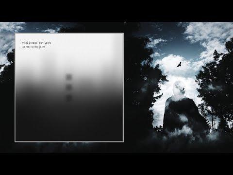 Jameson Nathan Jones — What Dreams May Come [Full Album]
