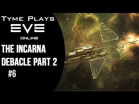 Tyme Plays: EVE Online ~  The Incarna debacle Part 2