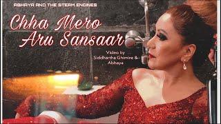 CHHA MERO ARU SANSAAR - Abhaya and The Steam Engines [OFFICIAL M/V]