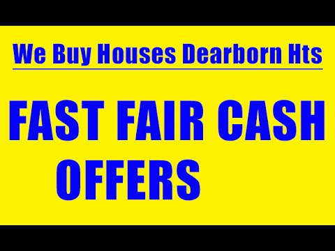 We Buy Houses Dearborn Heights - CALL 248-971-0764 - Sell House Fast Dearborn Heights
