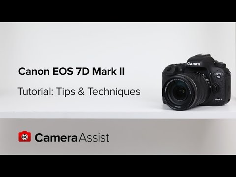 Canon EOS 7D Mark II Tutorial - Tips and Techniques