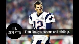 Super Bowl Champion Tom Brady's parents and siblings